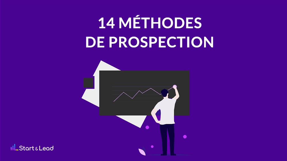 14 Méthodes de prospection commerciale - Start and Lead