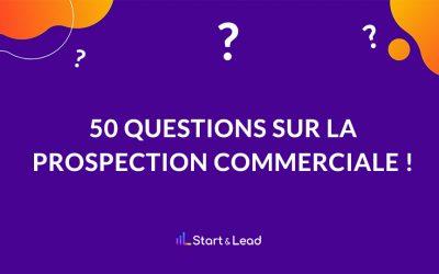 Prospection Commerciale : 50 Questions à poser afin de lancer la conversation