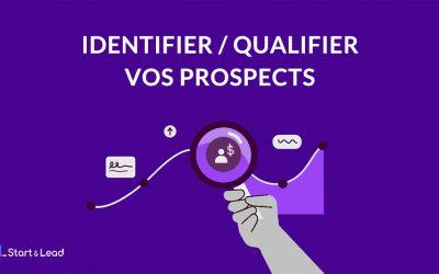 Comment identifier et qualifier des prospects ?