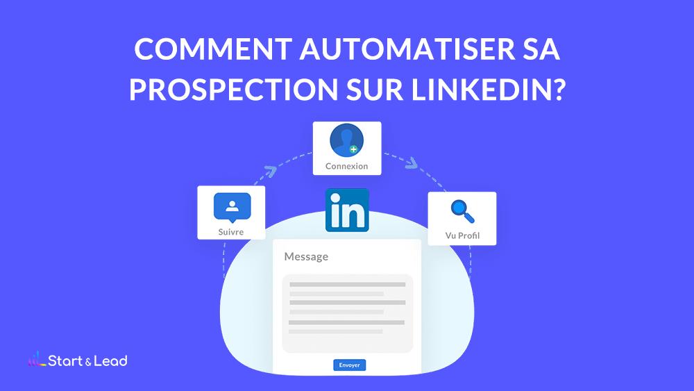 Comment automatiser sa prospection sur LinkedIn