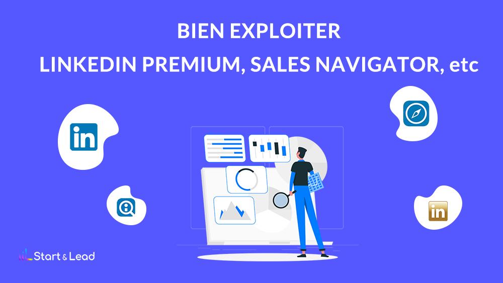 LinkedIn Premium, Recruiter et Sales Navigator: comment bien exploiter ces outils ?