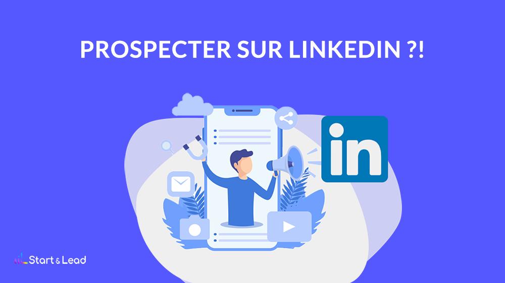 Pourquoi utiliser LinkedIn pour prospecter ?