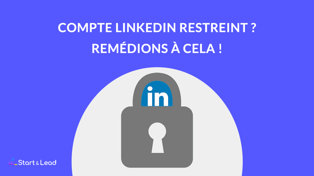 Compte LinkedIn restreint ? Voici comment éviter cela ! MAJ 2021