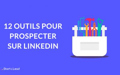 12 outils pour vous aider dans votre prospection LinkedIn